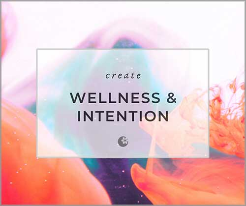 wellness and intention
